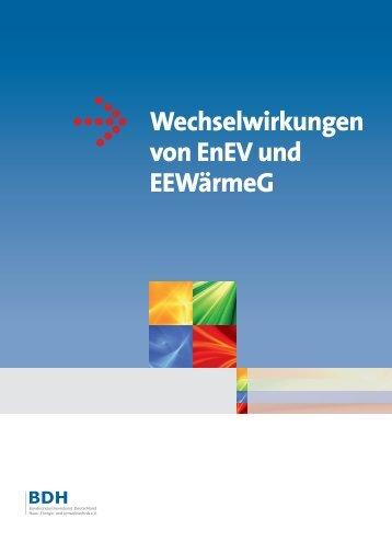 Wechselwirkungen von EnEV und EEWärmeG - BDH