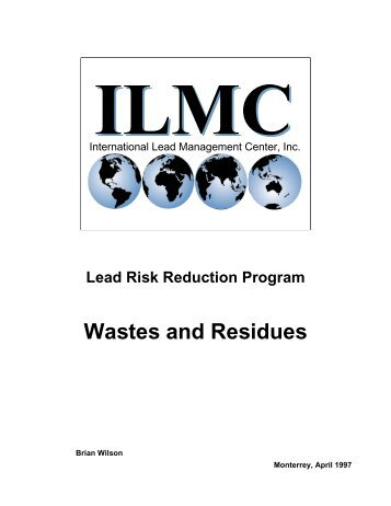 Wastes and Residues - the International Lead Management Center ...