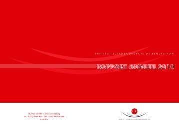 Rapport annuel 2010 - Institut Luxembourgeois de Régulation