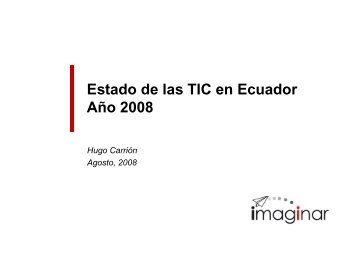 Estado de las TIC en Ecuador Año 2008 - Imaginar