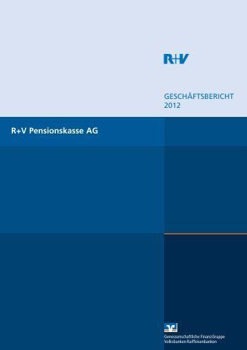 Geschäftsbericht 2012 R+V Pensionskasse AG - R+V Versicherung