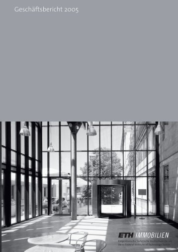 Geschäftsbericht 2005 - Immobilien - ETH Zürich