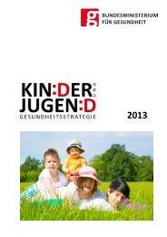 Kinder- und Jugendgesundheitsstrategie 2013 - Bundesministerium ...
