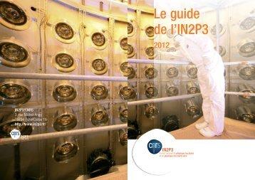 Guide 2012 de l'IN2P3 (pdf - 1,2 Mo)