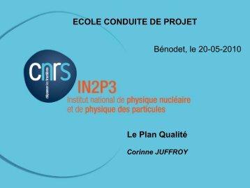 Bénodet, le 20-05-2010 Le Plan Qualité ECOLE CONDUITE ... - IN2P3
