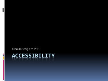 ACCESSIBILITY - InDesign User Group