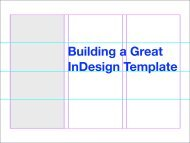 Building a Great InDesign Template - InDesign User Group