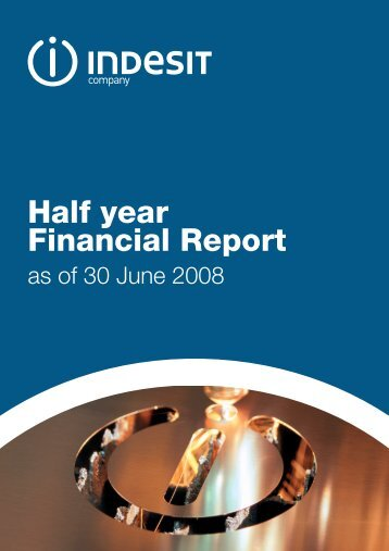 Half Year Report as of 30th June 2008 - Indesit