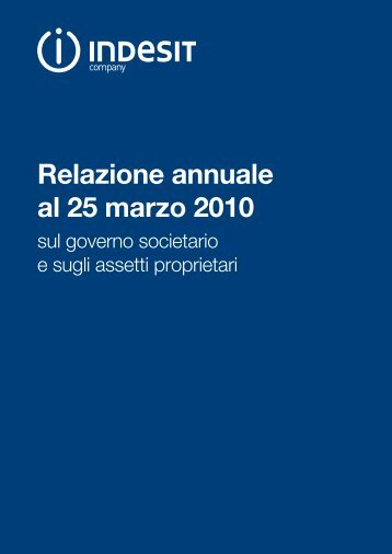 Relazione annuale al 25 marzo 2010 sul governo societario ... - Indesit