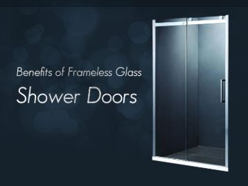 Benefits of Frameless Glass Shower Doors