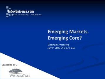 Emerging Markets, Emerging Core - IndexUniverse.com
