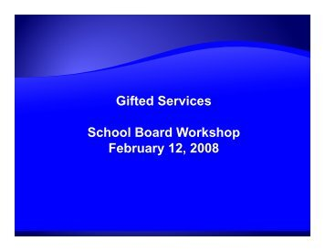 Gifted Services School Board Workshop February 12 ... - District Home