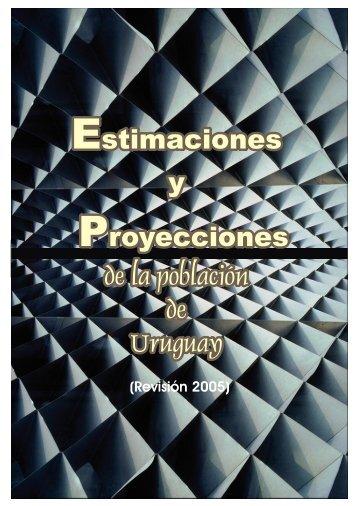 Estimaciones y Proyecciones de la Población de Uruguay - Instituto ...