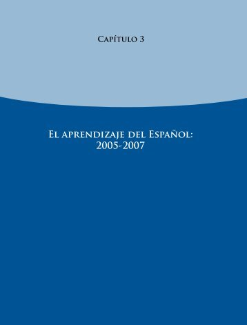 El aprendizaje del Español: 2005-2007 - Instituto Nacional para la ...