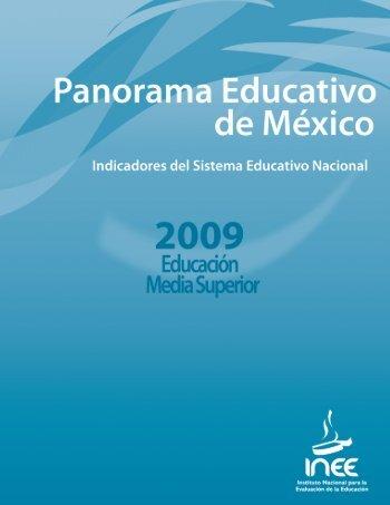 Panorama Educativo de México 2009 - Instituto Nacional para la ...