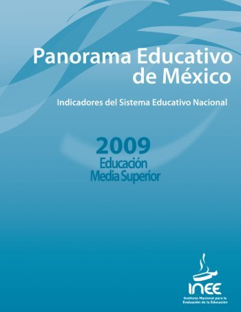 Panorama Educativo de México 2009 - Instituto Nacional para la ...