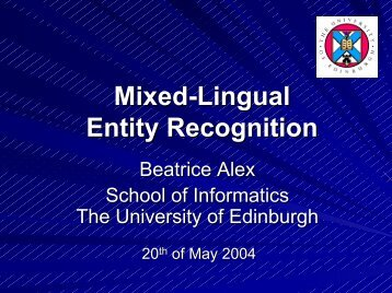 Mixed-Lingual Named Entity Recognition - School of Informatics ...
