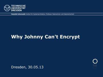 Why Johnny Can't Encrypt - Fakultät Informatik