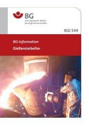 BGI 549 Gießereiarbeiter - Berufsgenossenschaft Holz und Metall