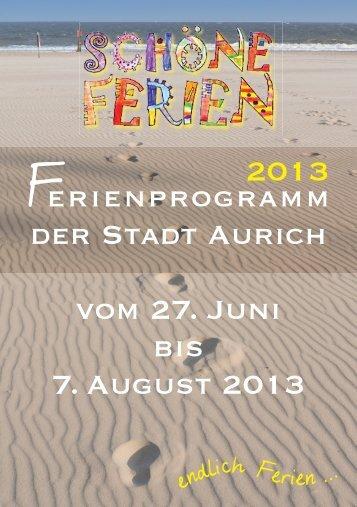 Ferienprogramm der Stadt Aurich vom 27. Juni bis 7. August 2013 ...