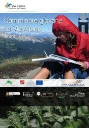 Camminare giovane su Via Alpina - Dolomiti Turismo