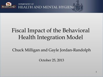 Fiscal Impact of the Behavioral Health Integration Model - Maryland ...