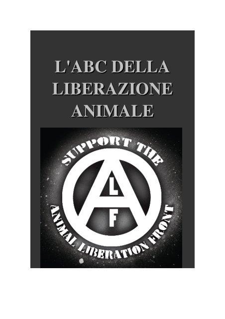 per comprare acquisto economico prezzo ridotto L' ABC della liberazione animale A.L.F.I.S. - Animal Liberation Front