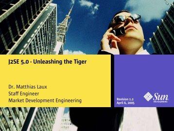 J2SE 5.0 - Unleashing the Tiger