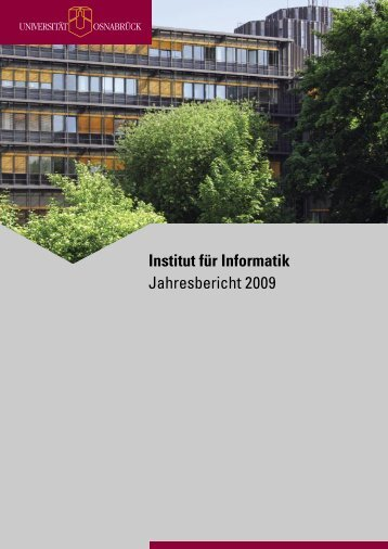 Jahresbericht 2009 - Institute of Computer Science - Universität ...