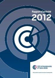 Rapport d'activité 2012 - (CCI) de Strasbourg et du Bas-Rhin