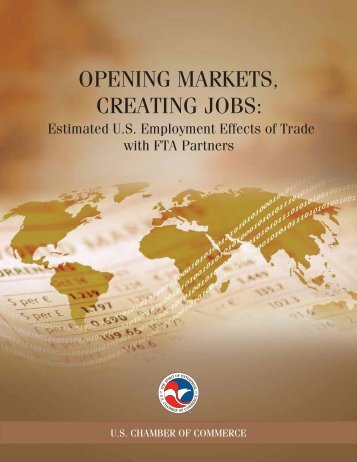 OPENING MARKETS, CREATING JOBS: - US Chamber of Commerce