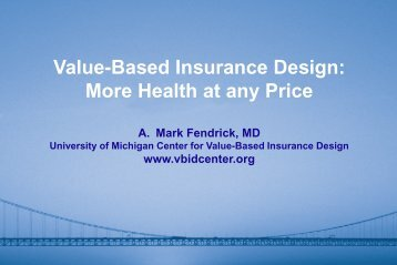 Value-Based Insurance Design - University of Michigan School of ...
