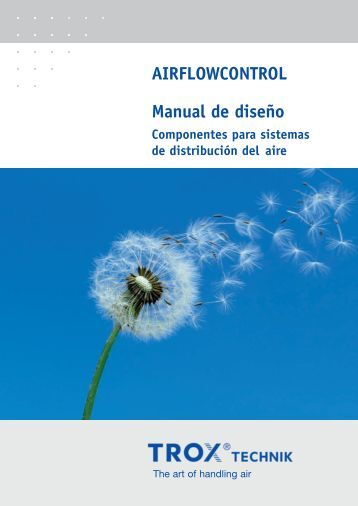 AIRFLOWCONTROL Manual de diseño - TROX