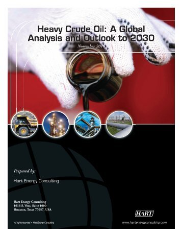 Heavy Crude Oil: A Global Analysis and Outlook to ... - Hart Energy