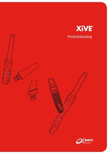 XiVE-Produktkatalog - Dentsply Implants