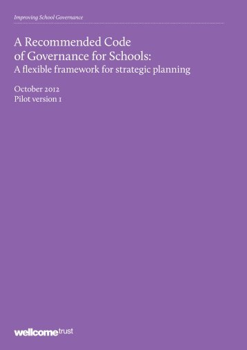A Recommended Code of Governance for Schools: - Wellcome Trust