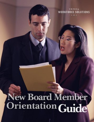 New Board Member Orientation Guide - Texas Workforce Commission