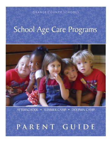 School-Age Care Programs Parent Guide. - Orange County Schools