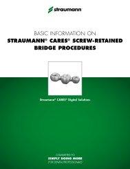 basic information on straumann® cares® screw-retained bridge ...