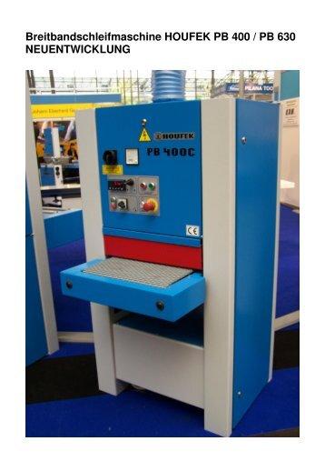 Breitbandschleifmaschine HOUFEK PB 400 / PB 630 ...