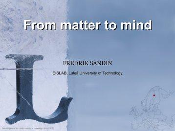 From matter to mind - Fredrik Sandin