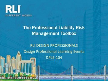 The Professional Liability Risk Management Toolbox - RLI Design ...
