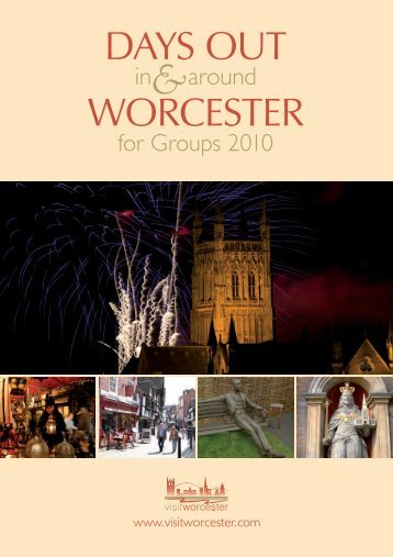 to download Days Out for groups 2010.pdf - Worcester