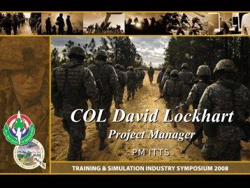 COL David Lockhart COL David Lockhart - PEO STRI - U.S. Army