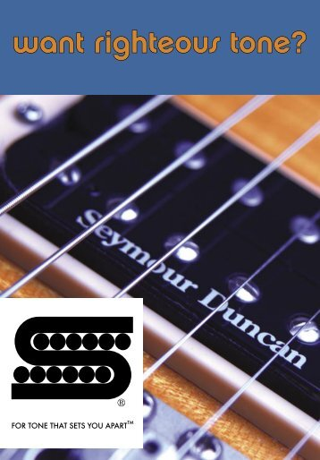 want righteous tone? - Seymour Duncan