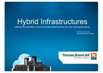 Hybrid infrastructures: Utilizing the benefits of cloud and dedicated ...
