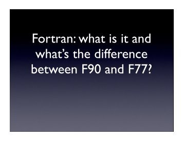 Fortran: what is it and what's the difference between F90 and F77?