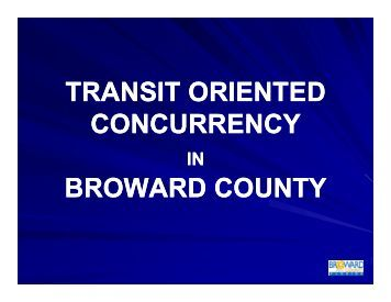 TRANSIT ORIENTED CONCURRENCY BROWARD COUNTY