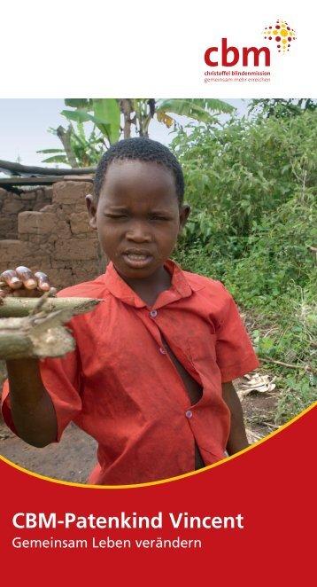 Das ist Vincent, unser Cbm-Patenkind - Christoffel-Blindenmission