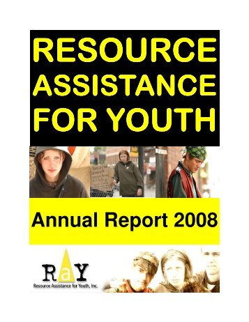 Annual Report 2008 - Resource Assistance for Youth